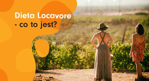 Dieta Locavore – jedz lokalnie!